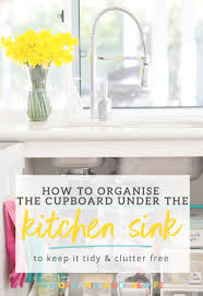 How To Organise Under The Kitchen Sink Cupboard The Organised - Kitchen sink cupboards