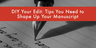 DIY Your Edit     Tips to Shape Up Your Manuscript