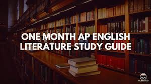 one month ap english literature study guide albert io