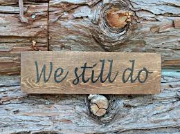 we still do farmhouse sign rustic sign love sign photo