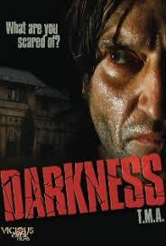 Darkness (2009) T.M.A.