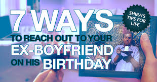 Ways To Reach Out To Your Ex Boyfriend On His Birthday       Ways To Reach Out To Your Ex Boyfriend On His Birthday   Someecards Shira     s Tips For Life
