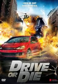 Drive Or Die film complet