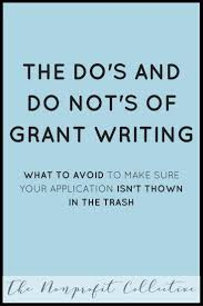 The Do     s and Do Not     s of Grant Writing