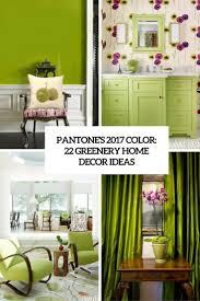 Pantone 2017 by Pantone U0027s 2017 Color 22 Greenery Home Décor Ideas Digsdigs
