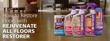 Hardwood Floor Restore Cleaning Tips How To Restore Floors With Rejuvenate All Floors