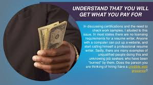 What You Need to Know Before Hiring a Professional Resume Writer SlideShare     UNDERSTAND THAT YOU WILL GET