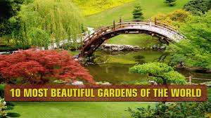 top 10 most beautiful gardens of the world youtube