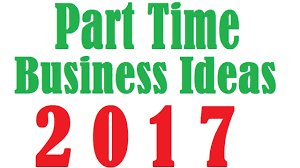 16 best part time business ideas to start a new business in 2017