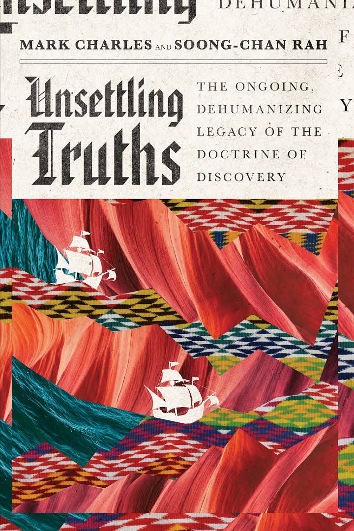 Image result for Unsettling Truths: The Ongoing, Dehumanizing Legacy of the Doctrine of Discovery