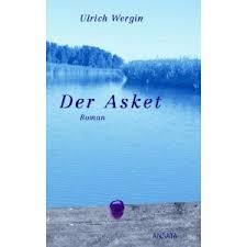 Der Asket - Roman von Ulrich Wergin - Malawerkstatt - Individuelle ... - der_asket