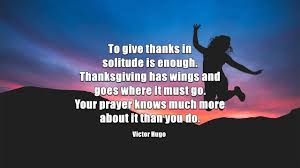 what is thanksgiving prayer 40 blissful thanksgiving quotes that will melt your heart