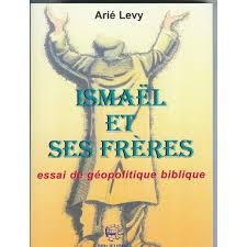 """""""Ismaël et ses frères"""": Essai de géopolitique biblique"""