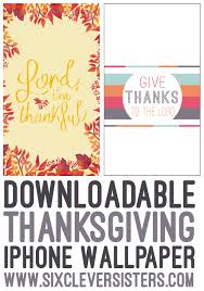 inspirational thanksgiving two free thanksgiving iphone wallpapers six clever sisters