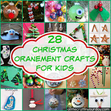 28 christmas ornament crafts for kids a little craft in your day