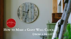 how to make a giant rustic wall clock youtube
