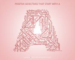 Thesaurus Assistant Awe Inspiring List Of Positive Adjectives That Start With A