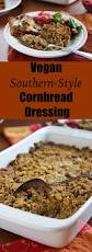 gluten free cornbread dressing for thanksgiving vegan southern style cornbread dressing recipe from fatfree