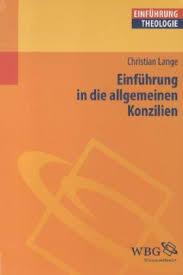 Bücher: Einführung in die allgemeinen Konzilien von Christian Lange - einfuehrung_in_die_allgemeinen_konzilien