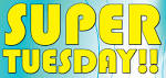 3RD Tuesday* SUPER TUESDAY'S