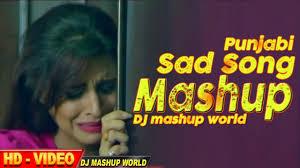 sad song punjabi mashup 2017 popular song dj mashup