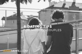 Dating Tips for Married Couples   Mark Merrill     s Blog