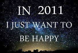 In 2011 I'd Like to Be Happy