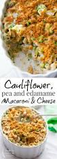 cauliflower pea and edamame macaroni and cheese healthy seasonal