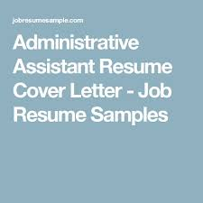 Executive Assistant Job Resume by Best 25 Job Resume Samples Ideas On Pinterest Resume Examples