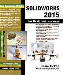 solidworks 2015 for designers prof sham tickoo purdue univ