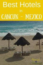 best 25 hotels in cancun mexico ideas on pinterest mexico trips