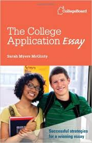 The College Application Essay  Sarah Myers McGinty                    Amazon com