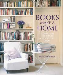 Home Design Books Books Make A Home Damian Thompson 9781849751872 Amazon Com Books