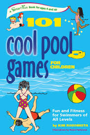 101 cool pool games for children fun and fitness for swimmers of