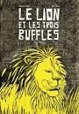 vignette de 'Le lion et les trois buffles (Moncef Dhouib)'