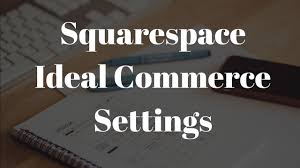 Squarespace by 8 Squarespace Tutorials Commerce Settings Youtube