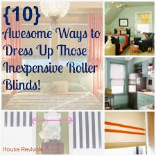 house revivals ideas for dressing up inexpensive roller shades