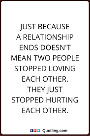 Loving Self Quotes by Best 25 Ending Relationship Quotes Ideas Only On Pinterest End