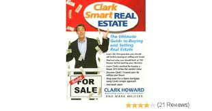 clark smart real estate the ultimate guide to buying and selling