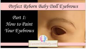 perfect reborn baby doll eyebrows part 1 how to paint eyebrows