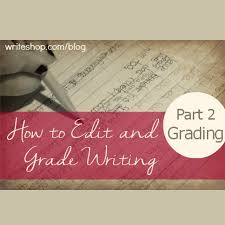 How to Edit and Grade Writing   Editing High School Papers How to edit and grade writing   Grading high school papers