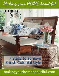 british colonial style 7 steps to achieve this look making