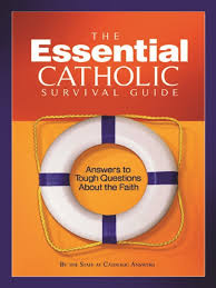 the essential catholic survival guide catholic answers baptism