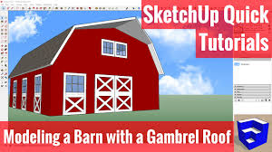 Gambrel Roof Modeling A Barn With A Gambrel Roof In Sketchup Sketchup Quick