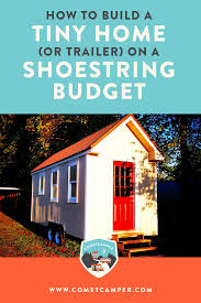 how to build a tiny house or trailer on a shoestring budget