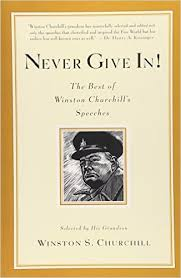 Buy Never Give In   The Best of Winston Churchill     s Speeches Book     Amazon in