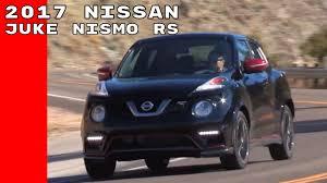 nissan juke review 2017 2017 nissan juke nismo rs test drive walkaround interior youtube