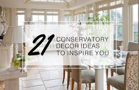 Kitchen Conservatory Designs by 21 Conservatory Decor Ideas To Inspire You All Year Round