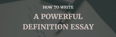 How to Write a Powerful Definition Essay   Privatewriting Privatewriting How to write a powerful definition essay