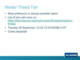 FEB Brussels Master     s thesis MIBEM Information Session   September     Master Thesis Fair Meet professors to discuss possible topics  List of who will come on